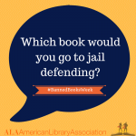 Banned Books Week: Which book would you go to jail defending?