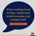 Banned Books Week: If you could go back in time, which book would you give your younger self?