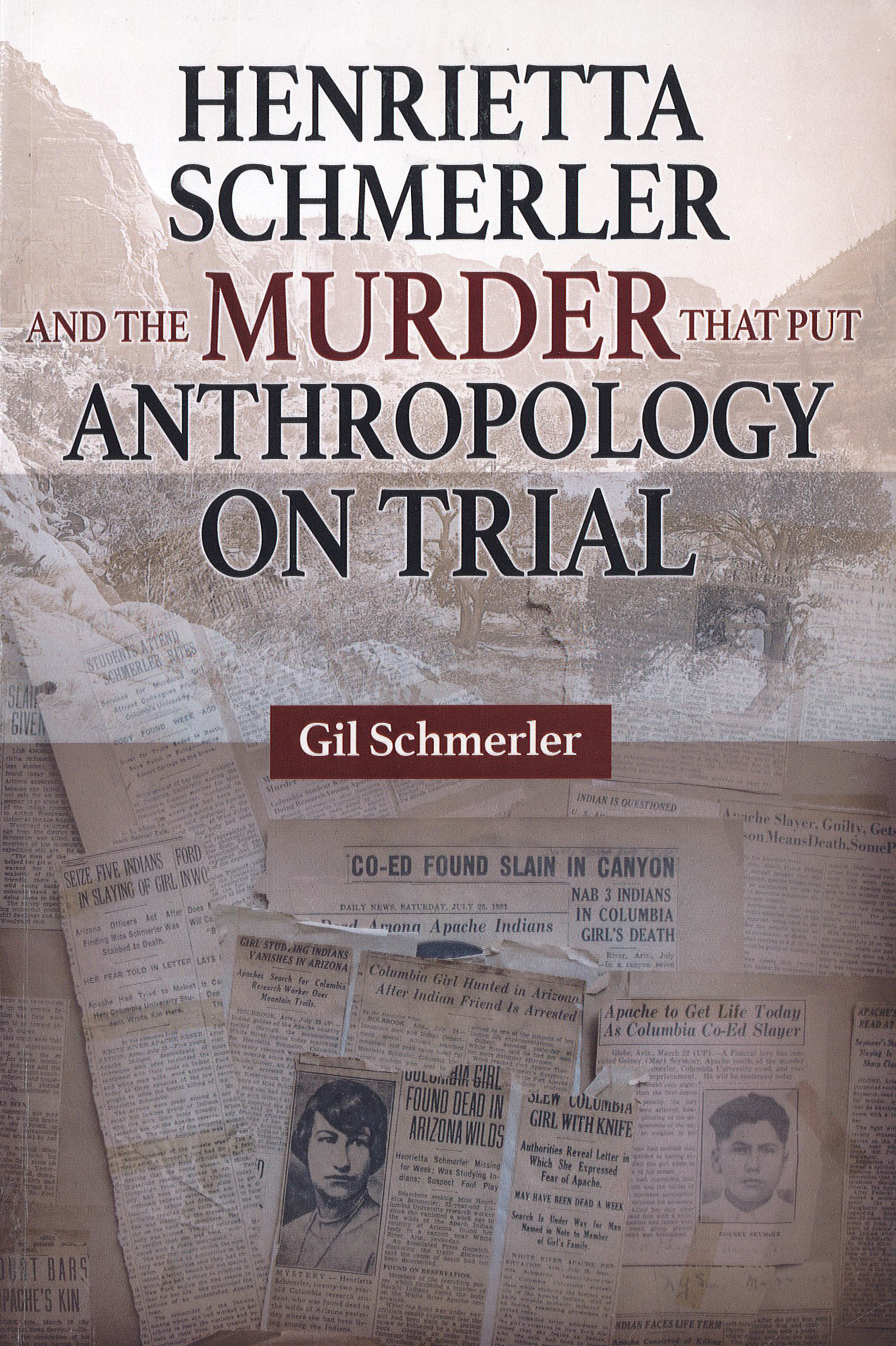 Henrietta Schmerler and the Murder That Put Anthropology on Trial